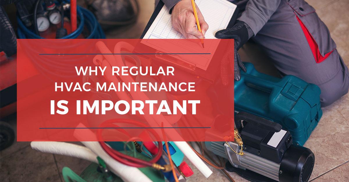 Important of regular hvac maintenance